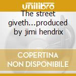 The street giveth...produced by jimi hendrix cd musicale