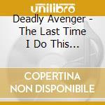 Deadly avengers pres:best of illicit rec. cd musicale di Artisti Vari