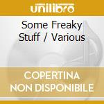 Some freaky stuff cd musicale
