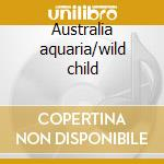 Australia aquaria/wild child cd musicale di Daevid/mothergong Allen