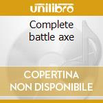 Complete battle axe cd musicale di Billion dollar babie