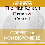 THE MICK RONSON MEMORIAL CONCERT cd musicale di ARTISTI VARI (2CD)