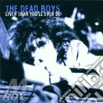 Liver than you ever be cd musicale di The dead boys