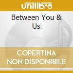 BETWEEN YOU & US cd musicale di AMAZING RHYTHM ACES