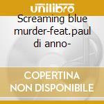 Screaming blue murder-feat.paul di anno- cd musicale di Killers