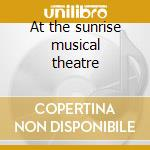 At the sunrise musical theatre cd musicale di Dave Mason