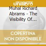 The visibility of thought - abrams muhal richard cd musicale di Muhal richard abrams
