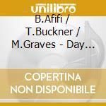 B.Afifi / T.Buckner / M.Graves - Day Of Love cd musicale di B.afifi/t.buckner/m.graves
