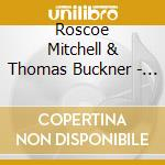Roscoe Mitchell & Thomas Buckner - 8 O'Clock: Two Improvisat cd musicale di Roscoe mitchell & thomas buckn