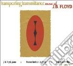 J.B. Floyd Trio - Transporting Transmittance cd musicale di J.b. floyd trio