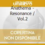 RESONANCE 2 cd musicale di ANATHEMA
