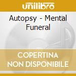 Mental funeral# cd musicale di Autopsy