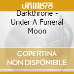 UNDER A FUNERAL cd musicale di DARKTRONE