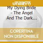 THE ANGEL AND THE DARK RIVER cd musicale di MY DYING BRIDE