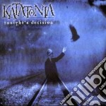 Tonight's decision-dig. cd musicale di KATATONIA