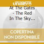 The red in the sky-dig cd musicale di AT THE GATES
