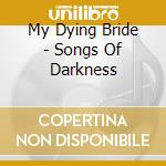 SONGS OF DARKNESS cd musicale di MY DYING BRIDE