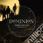 Dominion - Threshold cd musicale di Dominion