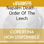 Napalm Death - Order Of The Leech cd musicale di Death Napalm