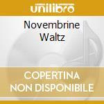 NOVEMBRINE WALTZ                          cd musicale di NOVEMBRE
