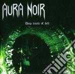 Aura Noir - Deep Tracts Of Hell cd musicale di Noir Aura
