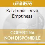 VIVA EMPTINESS cd musicale di KATATONIA