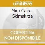SKINSKITTA cd musicale di Calix Mira