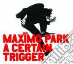 A CERTAIN TRIGGER cd musicale di MAXIMO PARK