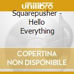 HELLO EVERYTHING cd musicale di SQUAREPUSHER