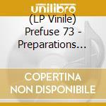 (LP VINILE) PREPARATIONS lp vinile di PREFUSE 73