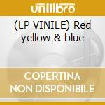 (LP VINILE) Red yellow & blue lp vinile di Ruffians Born