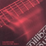 SOLO ELECTRIC BASS 1                      cd musicale di SQUAREPUSHER