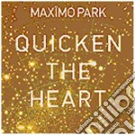 Maximo Park - Quicken The Hearth cd musicale di MAXIMO PARK