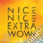 EXTRA WOW                                 cd musicale di NICE NICE