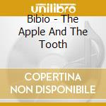 THE APPLE AND THE TOOTH                   cd musicale di BIBIO