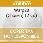 WARP20(CHOSEN)                            cd musicale di AA.VV.