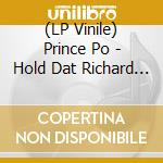 Prince Po - Hold Dat Richard X cd musicale di PRINCE PO