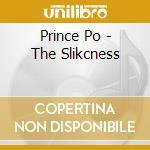 THE SLICKNESS cd musicale di Po Prince