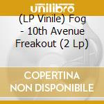10th avenue freakout-2lp 05 cd musicale di FOG
