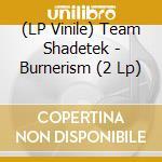 BURNERISM  LTD.ED. cd musicale di TEAM SHADETEK