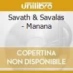 MANANA cd musicale di SAVATH & SAVALAS