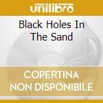 BLACK HOLES IN THE SAND cd musicale di GRAVENHURST