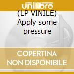 (LP VINILE) Apply some pressure lp vinile di Park Maximo