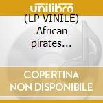 (LP VINILE) African pirates remixes lp vinile di Nightmares on wax