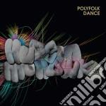(LP VINILE) Polyfolk dance lp vinile di Mohawke Hudson