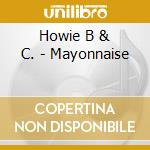 Howie B & C. - Mayonnaise cd musicale