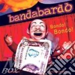 Bondo! bondo! cd musicale di Bandabardo'
