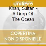 A drop of the ocean cd musicale di Das Krishna