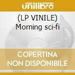 (LP VINILE) Morning sci-fi lp vinile
