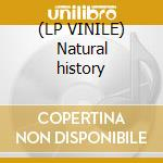 (LP VINILE) Natural history lp vinile